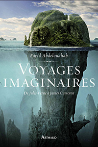 Voyages Imaginaires de Jules Verne à James Cameron