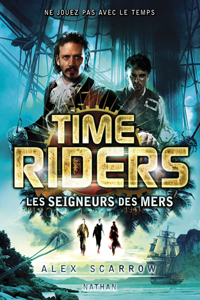 Time Riders tome 7 : Les seigneurs des mers