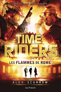 Time Riders, tome 5 : Les flammes de Rome
