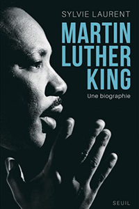 Martin Luther King. Une biographie intellectuelle et politique