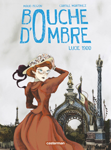 Bouche d'ombre, Tome 2 : Lucie 1900