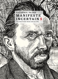 Manifeste Incertain 5 : Vincent Van Gogh, une biographie
