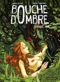 Bouche d'ombre : Tome 4 - Louise 1516